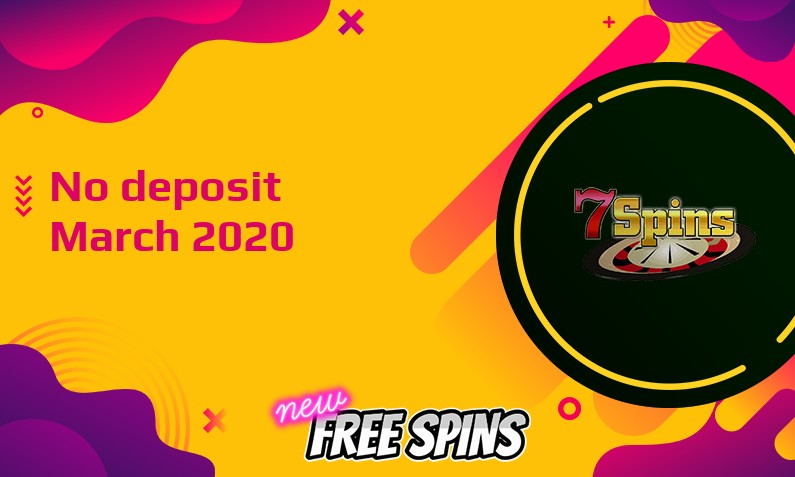 Latest 7Spins Casino no deposit bonus March 2020