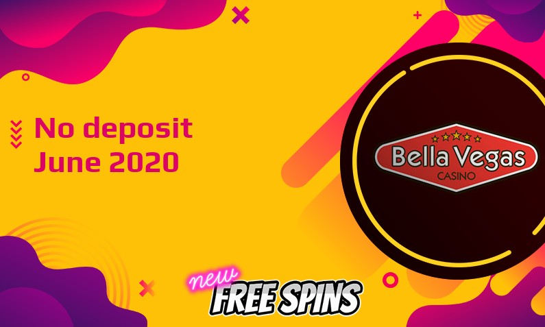 Latest Bella Vegas Casino no deposit bonus 9th of June 2020