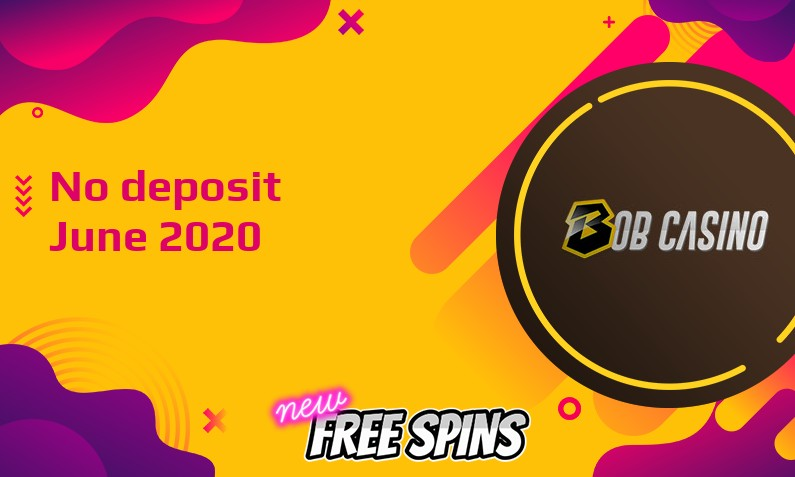 Latest Bob Casino no deposit bonus 6th of June 2020