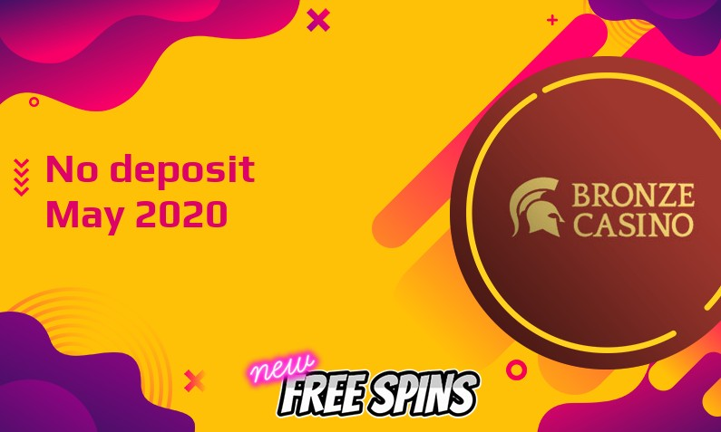 Latest Bronze Casino no deposit bonus May 2020