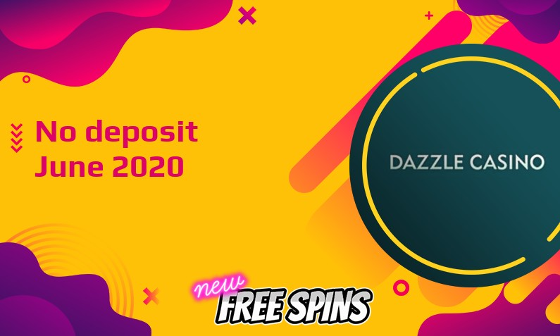 Latest Dazzle Casino no deposit bonus, today 1st of June 2020