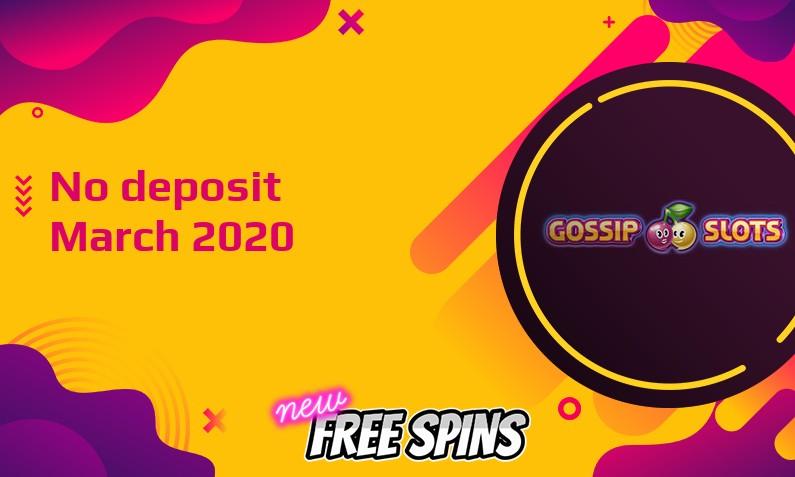 Latest Gossip Slots Casino no deposit bonus 16th of March 2020