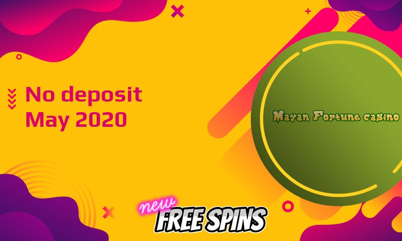 Latest Mayan Fortune no deposit bonus, today 12th of May 2020