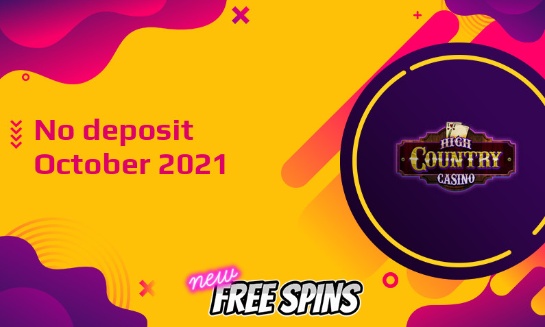 Latest no deposit bonus from High Country Casino 16th of October 2021