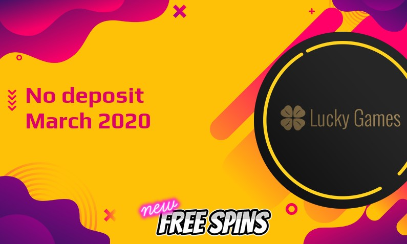 Latest no deposit bonus from Lucky Games- 28th of March 2020
