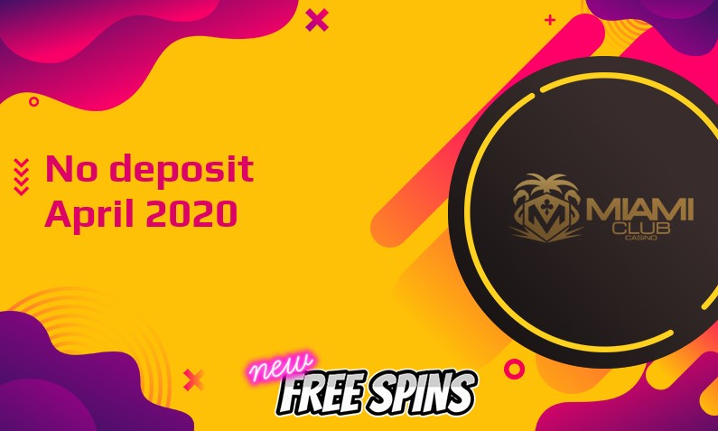 Latest no deposit bonus from Miami Club Casino, today 30th of April 2020