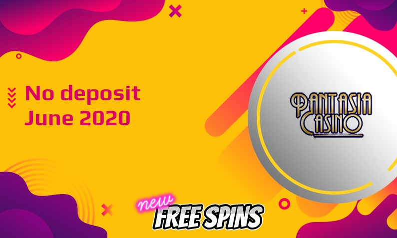 Latest no deposit bonus from Pantasia- 9th of June 2020