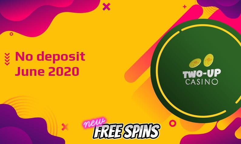 Latest Two up Casino no deposit bonus June 2020