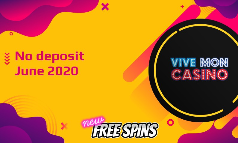 Latest Vive Mon Casino no deposit bonus June 2020