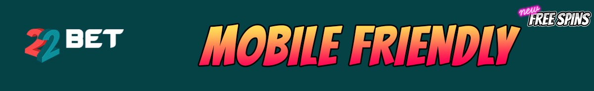 22Bet Casino-mobile-friendly