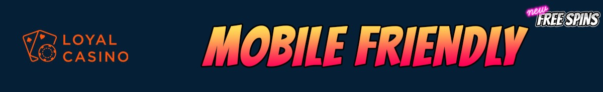 Loyal Casino-mobile-friendly